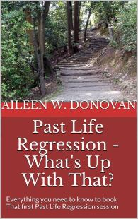 Aileen W. Donovan author of Past Life Regression - What's Up With That?